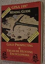 Gpaa 1997 Mining Guide - Gold Prospecting & Treasure Hunting Encyclopedia
