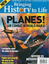 Bringing History to Life Magazine Planes Air Combat in WWII Issue 2 2019