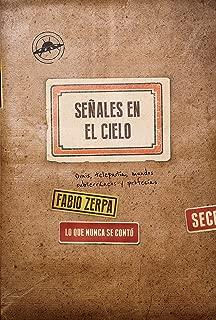 Señales en el cielo: Lo que nunca se contó. Ovnis, telepatía, mundos subterráneos y profecías (Spanish Edition)