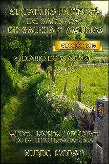 El Camino Primitivo de Santiago entre Asturias y Galicia - Diario de Viaje - (Spanish Edition)