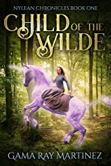 Child of the Wilde (Nylean Chronicles Book 1) Kindle Edition