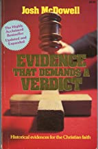 Evidence that Demands a Verdict: Historical Evidence for the Christian Faith