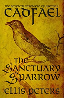 The Sanctuary Sparrow (The Chronicles of Brother Cadfael Book 7)
