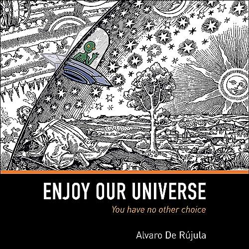 Books By Alvaro De Rujula Sean Runnette_enjoy Our Universe You ...