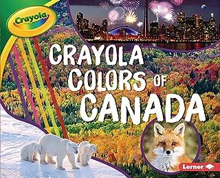 Crayola ® Colors of Canada (Crayola ® Country Colors)