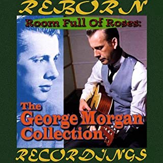 Room Full of Roses, The Best of George Morgan (HD Remastered)