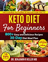 Keto Diet For Beginners: 800+ Easy and Delicious Recipes, 30-Day Diet Meal Plan, and 10 Tips for Success- Lose Up to 20 Pounds in 3 Weeks