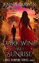 Dark Wine at Sunrise (A Hill Vampire Novel Book 2)