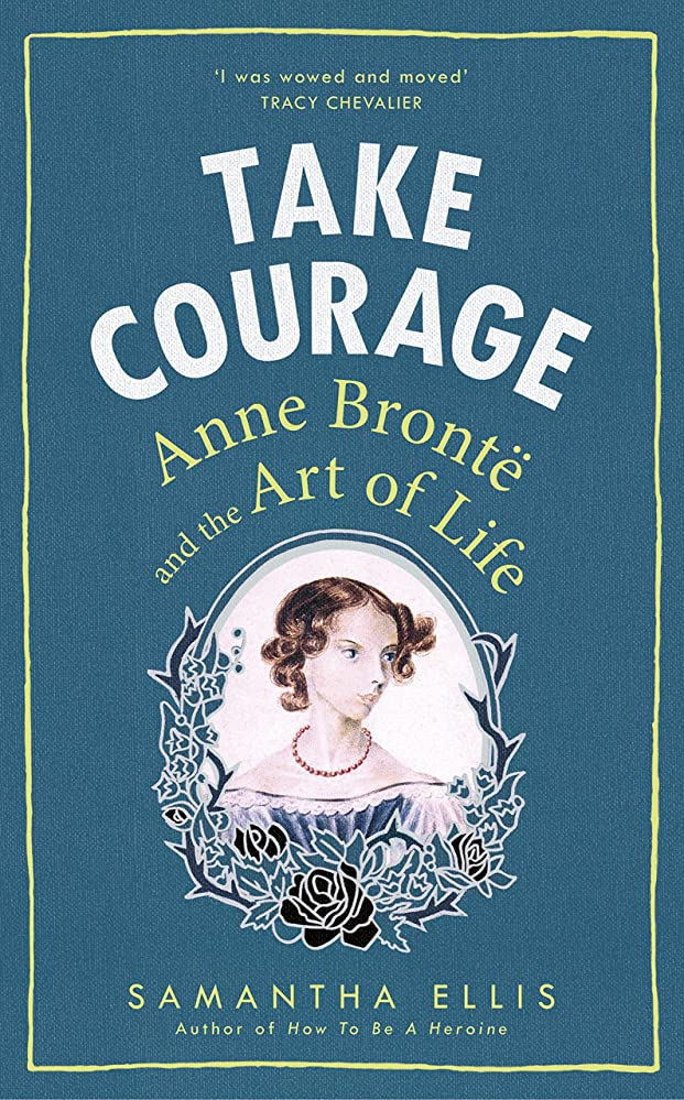 閉塞内側ハックTake Courage: Anne Bronte and the Art of Life (English Edition)