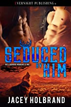 Seduced by Him (Helldorado Mongrels MC Book 2)