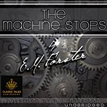 The Machine Stops [Classic Tales Edition]