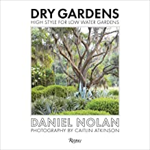 Dry Gardens: High Style for Low Water Gardens