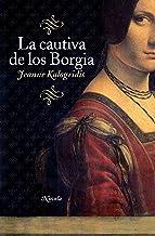 La cautiva de los Borgia (Spanish Edition)