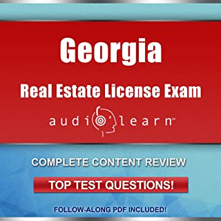 Georgia Real Estate License Exam AudioLearn - Complete Audio Review for the Real Estate License Examination in Georgia!
