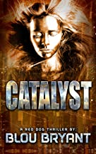 Catalyst: A Red Dog Thriller (The Altered Book 1) (English Edition)