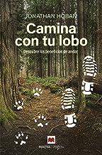 Camina con tu lobo: Descubre los beneficios de andar (Maeva Inspira) (Spanish Edition)