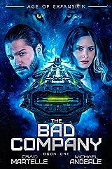 The Bad Company: A Military Space Opera Adventure Kindle Edition