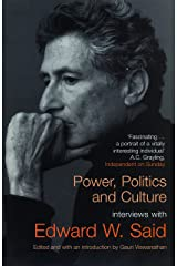 Power, Politics, and Culture: Interviews with Edward W. Said Kindle Edition