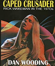 Caped Crusader Rick Wakeman in the 1970's