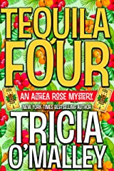 Tequila Four: An Althea Rose Mystery (The Althea Rose series Book 4) Kindle Edition