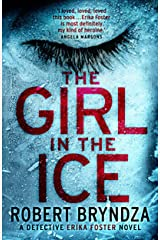 The Girl in the Ice: A gripping serial killer thriller (Detective Erika Foster Book 1) (English Edition) Formato Kindle