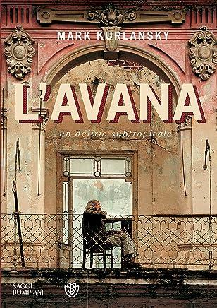 LAvana: Un delirio subtropicale