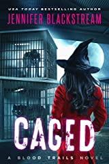 Caged (Blood Trails Book 6) Kindle Edition