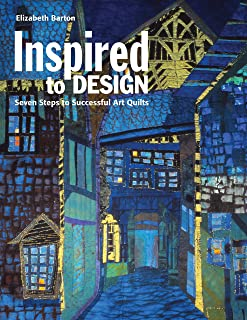 Inspired to Design: Seven Steps to Successful Art Quilts