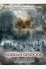 Nigerian Genocide: Christian Persecution 2014 Kindle Edition