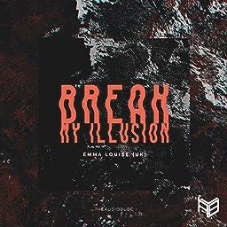 Break My Illusion