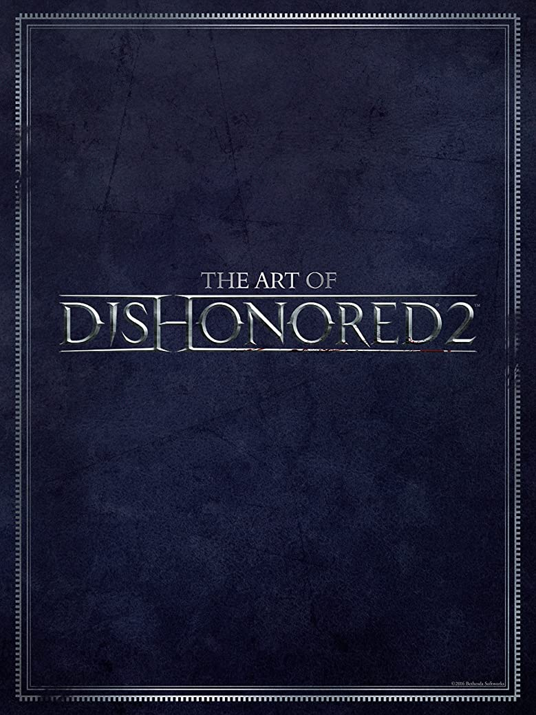 申請者マージ例示するThe Art of Dishonored 2 (English Edition)