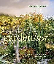 Gardenlust-:-A-Botanical-Tour-of-the-World's-Best-New-Gardens