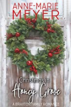 Christmas in Honey Grove: A Sweet, Small Town Holiday Romance (A Braxton Family Romance Book 5)