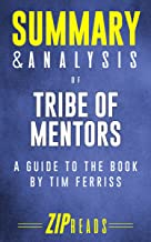 Summary & Analysis of Tribe of Mentors: A Guide to the Book by Tim Ferriss
