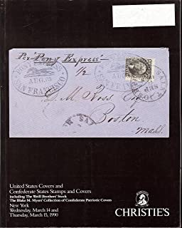 United States Covers and Confederate States Stamps and Covers: Including The Weill Brothers' Stock and The Blake M. Myers' Collection of Confederate Patriotic Covers (Stamp Auction Catalog) (Christie's Robson Lowe, Sale RLNY 60, Mar 14-15, 1990)