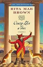 Crazy Like a Fox: A Novel (