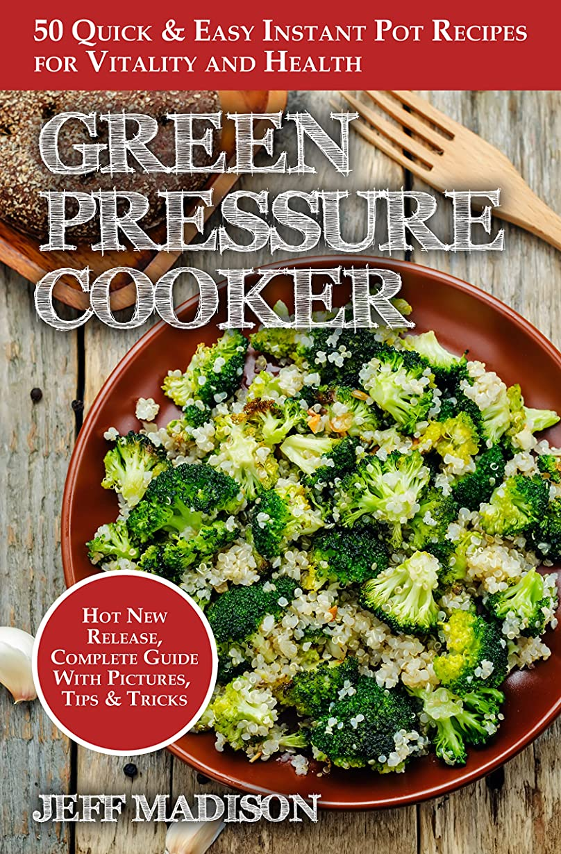 Green Pressure Cooker: 50 Quick & Easy Pressure Recipes for Vitality and Health (Good Food Series) (English Edition)