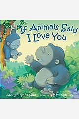 If Animals Said I Love You (If Animals Kissed Good Night) Kindle Edition