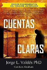 Cuentas Claras: La Historia verdadera de un Baron de la droga - Edision Conmemorativa del vegisimo aniversario (Spanish Edition) Kindle Edition