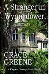 A Stranger in Wynnedower: A Virginia Country Roads Novel (Virginia Country Roads Novels (Single Titles)) Kindle Edition