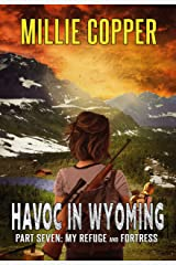 My Refuge and Fortress: Havoc in Wyoming, Part 7   America's New Apocalypse Kindle Edition