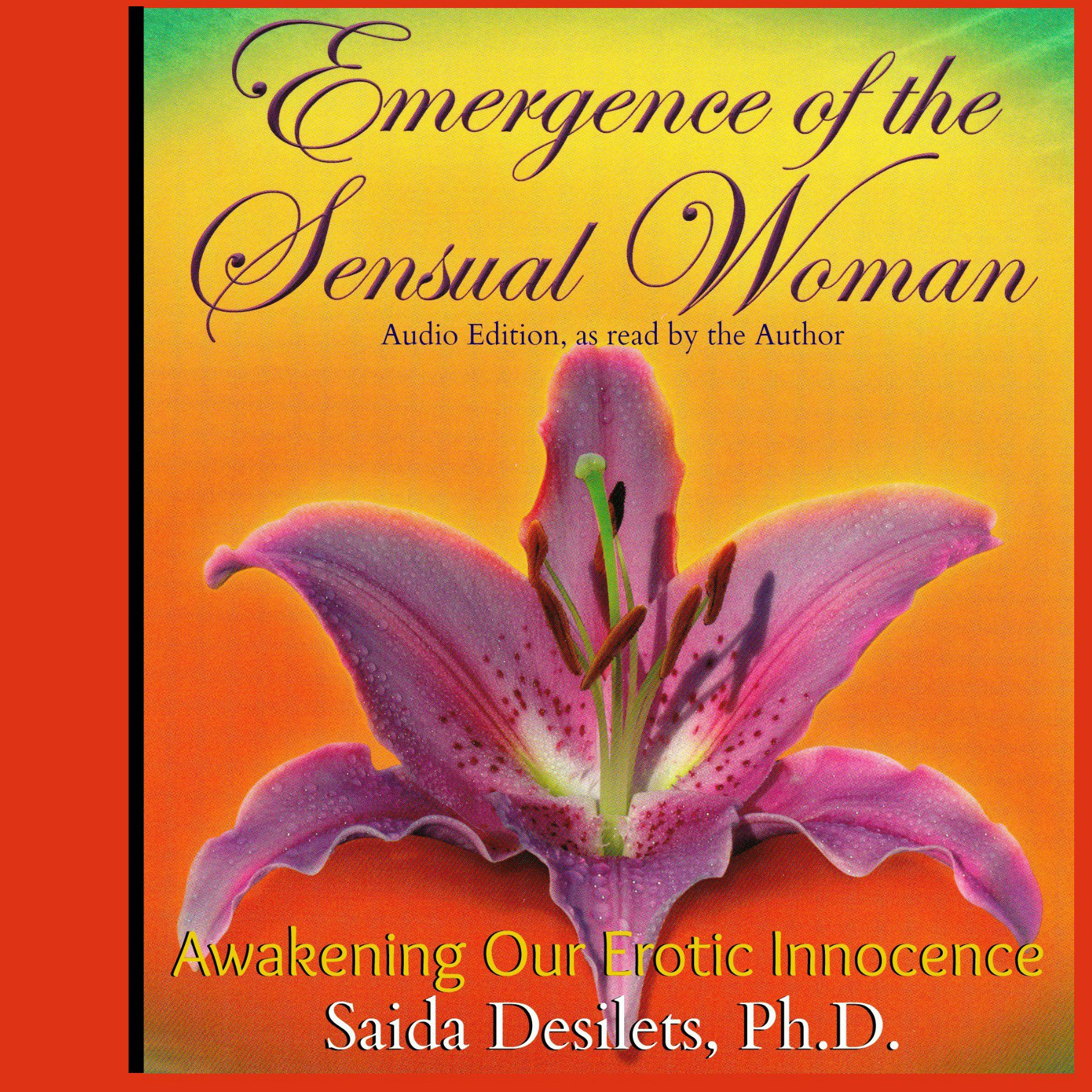 Image OfEmergence Of The Sensual Woman: Awakening Our Erotic Innocence