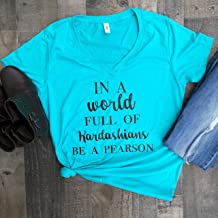 In a World Full of Kardashians Be A Pearson Tahiti Blue Women's T-Shirt