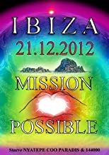 IBIZA 2013-2017 : MISSION POSSIBLE (French Edition)
