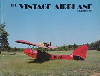 The Vintage Airplane : Air Racing ; Kelch's 1980 Turkey Day Fly-in ; Kemp Gray Eagle Engines ; Dan Neuman's Airline ; William A. Patterson ; Gere Sport Biplane (1980 Nov. Journal)