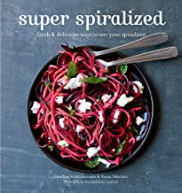 Super Spiralized: Fresh & delicious ways to use your spiralizer