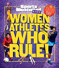 Women Athletes Who Rule!: The 101 Stars Every Fan Needs to Know (Sports Illustrated Kids)