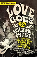 Love Goes to Buildings on Fire: Five Years in New York that Changed Music Forever (English Edition)