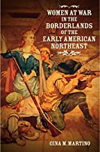 Women at War in the Borderlands of the Early American Northeast (The David J. Weber Series in the New Borderlands History)