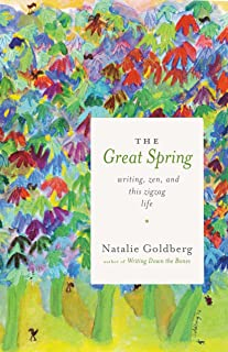 The Great Spring: Writing, Zen, and This Zigzag Life